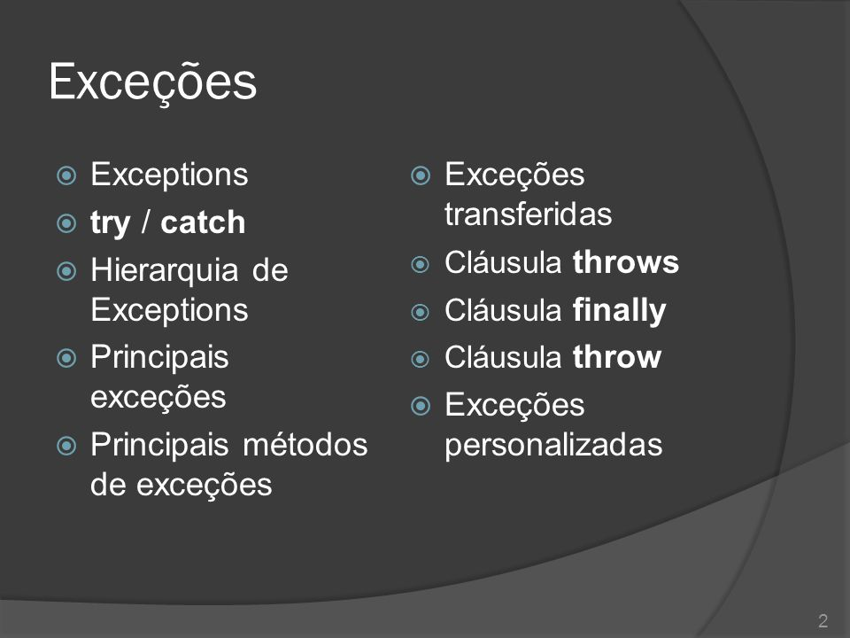 Exceptions  Mecanismo utilizado pelo Java para informar que algo inesperado aconteceu  Quando sua aplicação não contorna situações de exceptions, ocorre a interrupção abrupta 3
