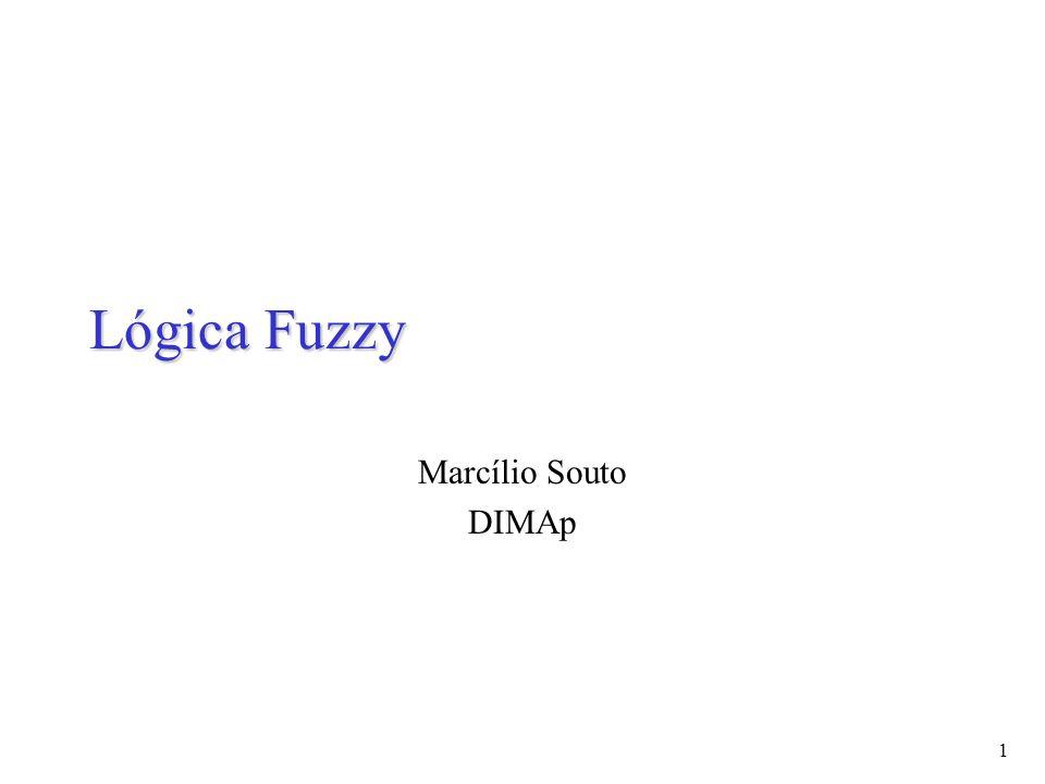 1 Lógica Fuzzy Marcílio Souto DIMAp