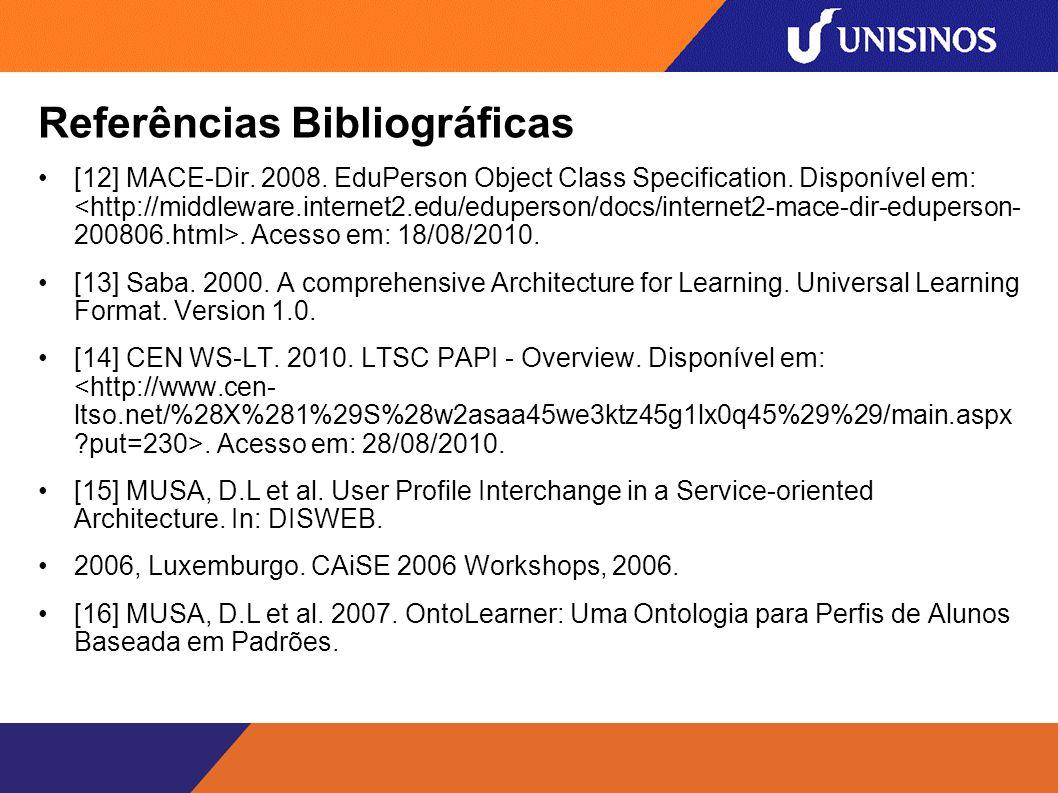 Referências Bibliográficas [12] MACE-Dir.2008. EduPerson Object Class Specification.