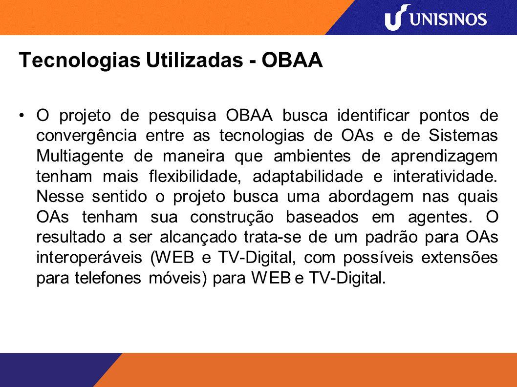 Critérios utilizados para implementação e projetar o padrão: Adaptabilidade e interoperabilidade: a mesma descrição de um OA pode ser usada de forma interoperável, adaptando-se as características das plataformas digitais como Web, TV Digital e dispositivos móveis.