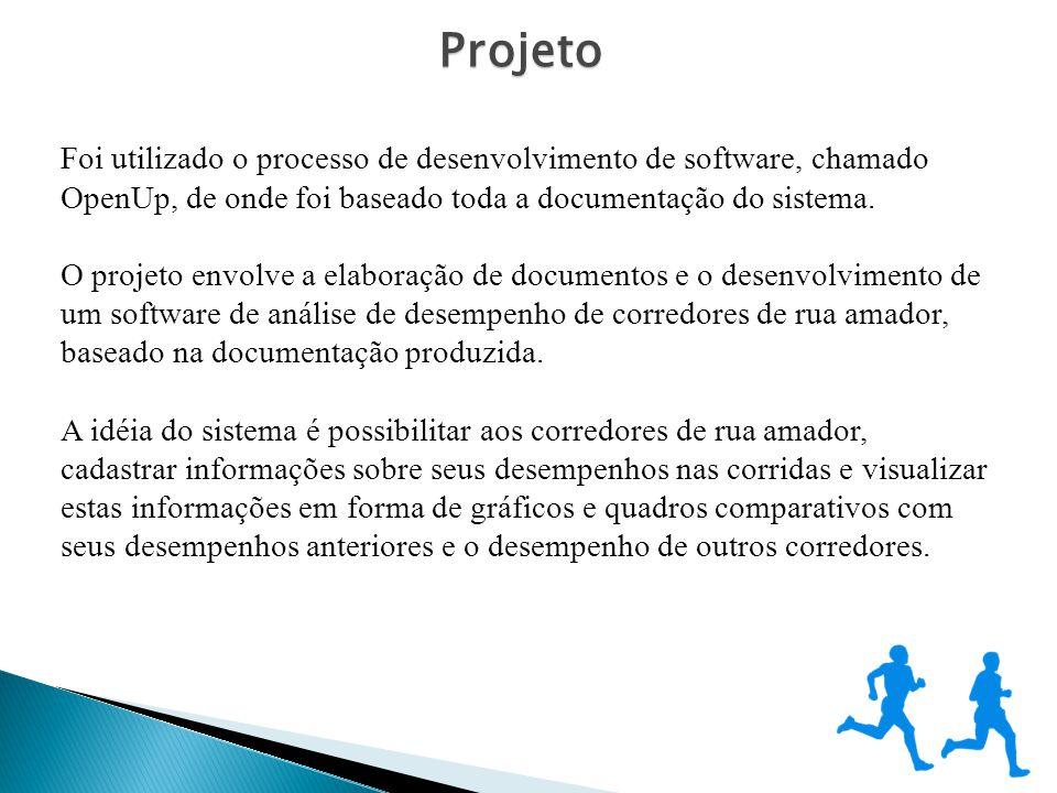 Projeto Foi utilizado o processo de desenvolvimento de software, chamado OpenUp, de onde foi baseado toda a documentação do sistema.