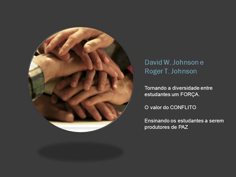 David W. Johnson e Roger T. Johnson Tornando a diversidade entre estudantes um FORÇA.