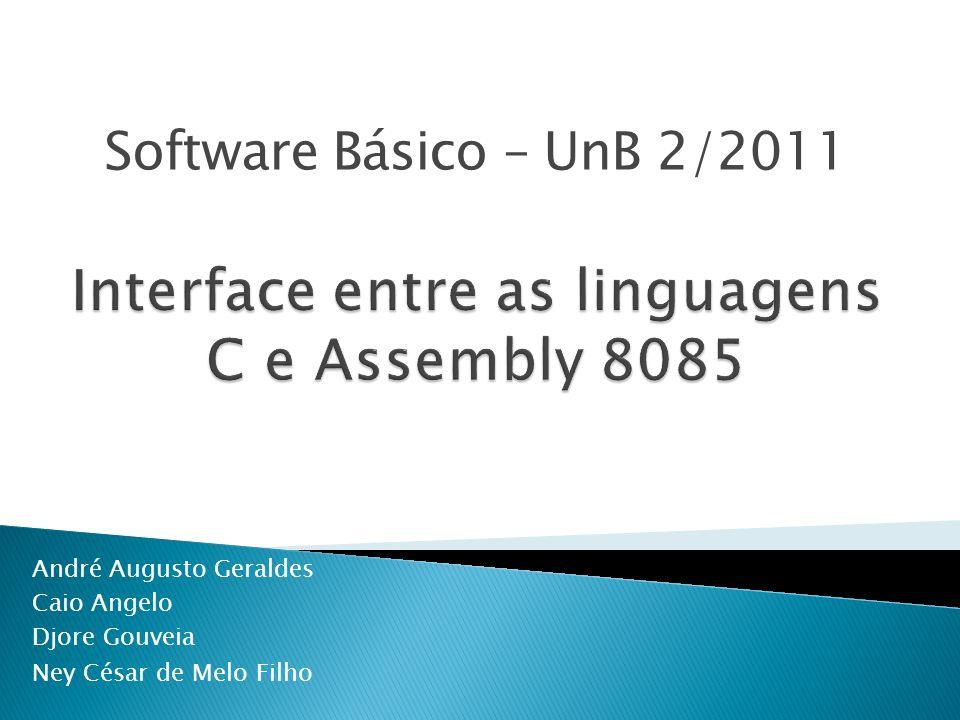 André Augusto Geraldes Caio Angelo Djore Gouveia Ney César de Melo Filho Software Básico – UnB 2/2011