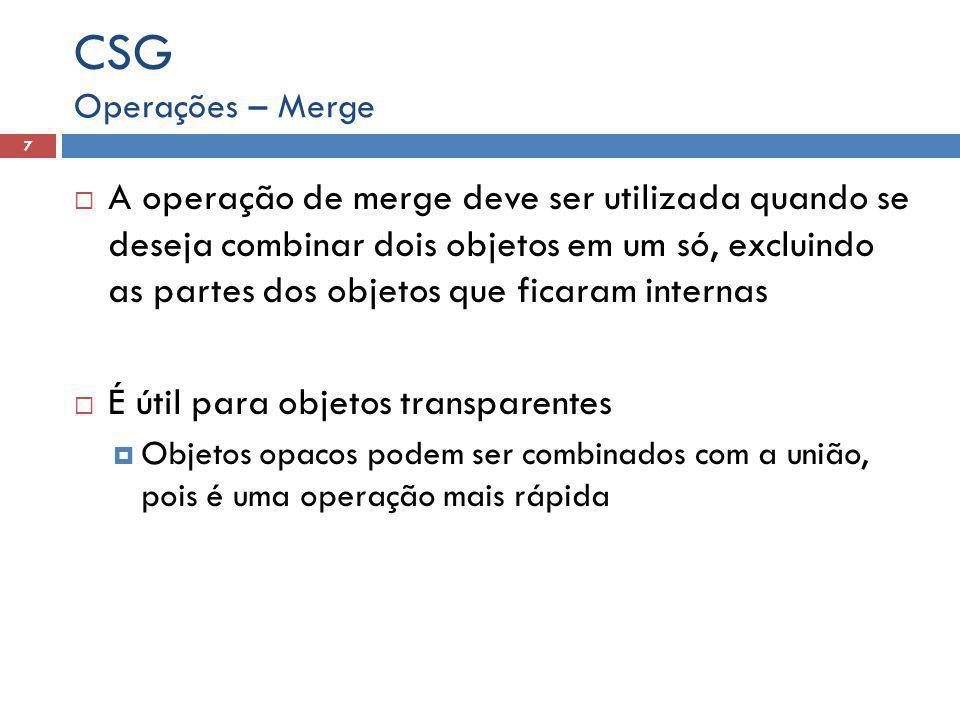  A operação de merge deve ser utilizada quando se deseja combinar dois objetos em um só, excluindo as partes dos objetos que ficaram internas  É úti