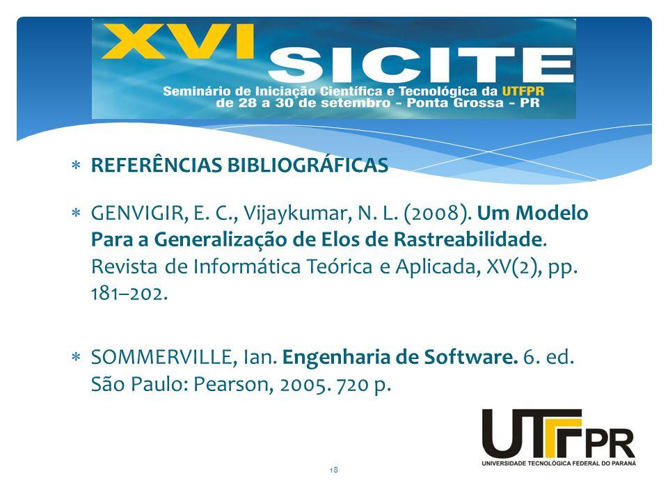  GENVIGIR, E. C., Vijaykumar, N. L. (2008). Um Modelo Para a Generalização de Elos de Rastreabilidade. Revista de Informática Teórica e Aplicada, XV(