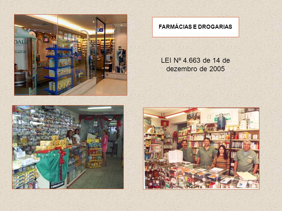 LEI Nº 4.663 De 14 de dezembro de 2005 AMPLIA O MIX DE PRODUTOS COMERCIALIZADOS PELAS FARMÁCIAS E DROGARIAS NO ESTADO DO RIO DE JANEIRO Art.