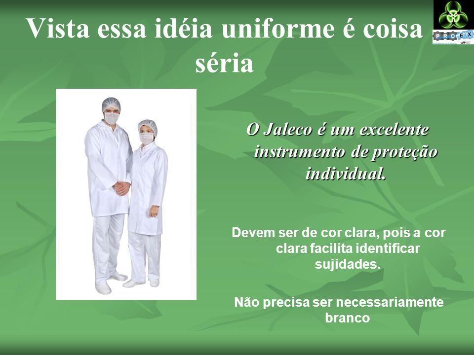 Vista essa idéia uniforme é coisa séria O Jaleco é um excelente instrumento de proteção individual.