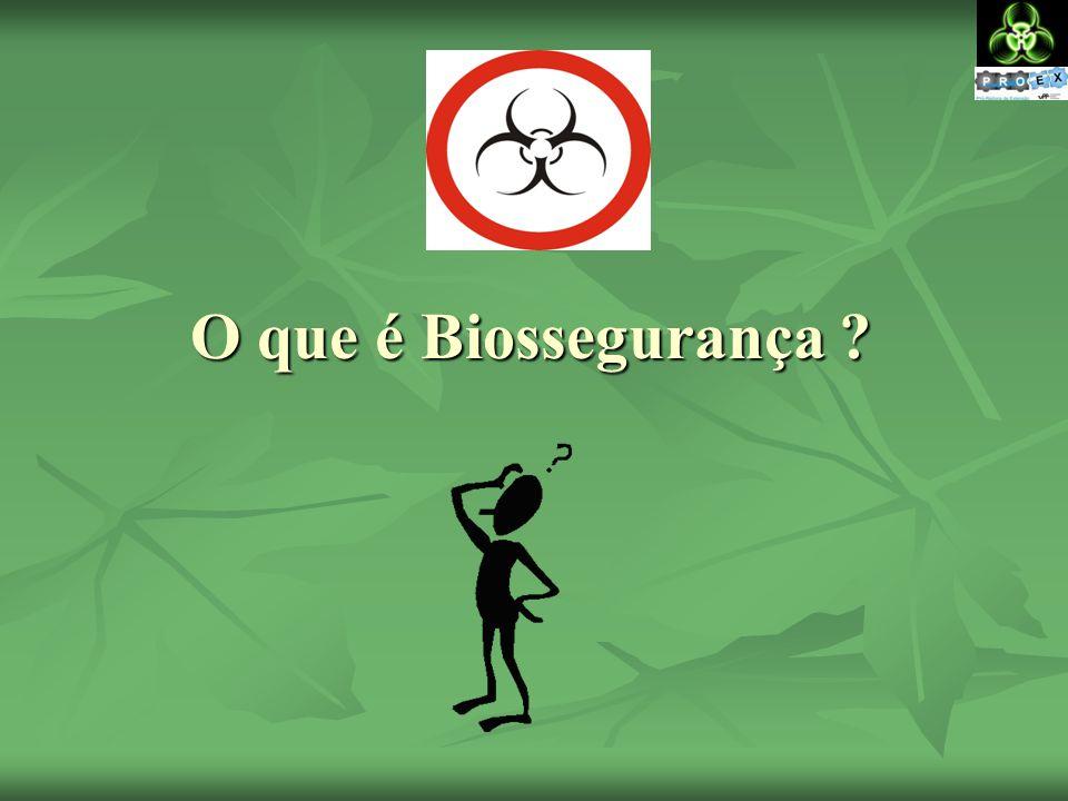O que é Biossegurança ?