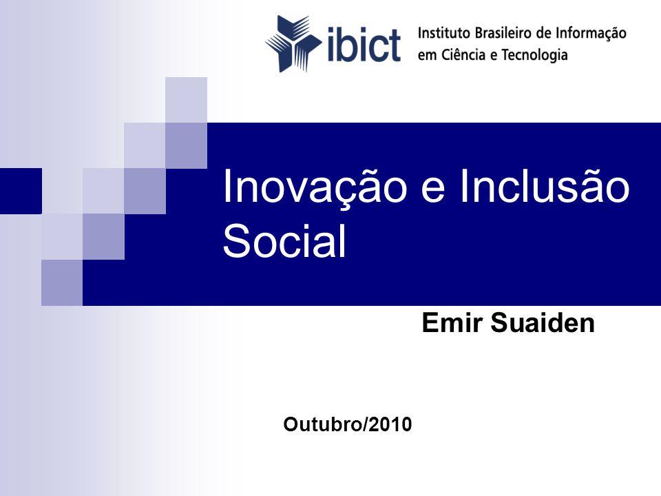 Inovação e Inclusão Social Emir Suaiden Outubro/2010