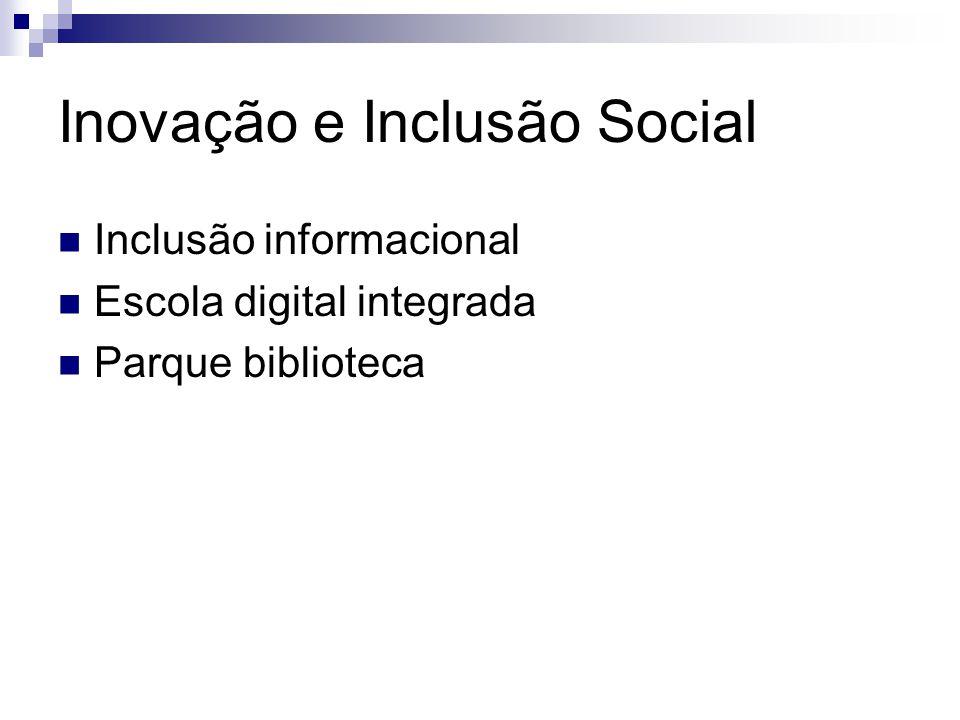 Inovação e Inclusão Social Inclusão informacional Escola digital integrada Parque biblioteca