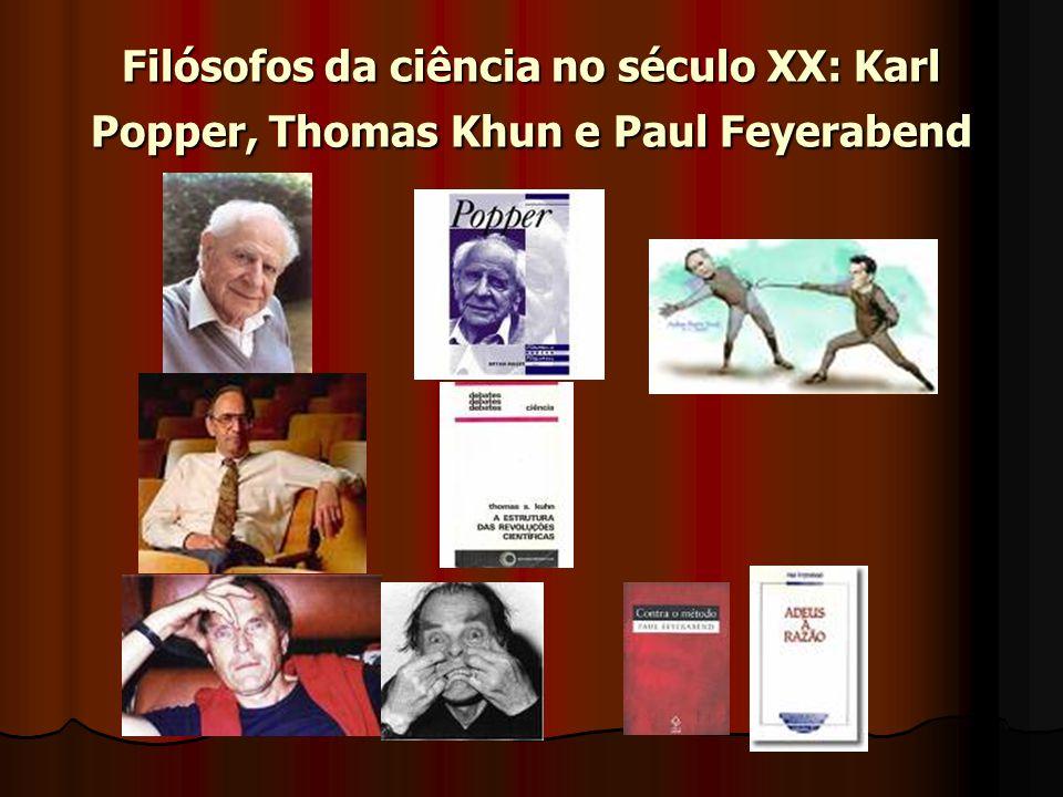 Filósofos da ciência no século XX: Karl Popper, Thomas Khun e Paul Feyerabend