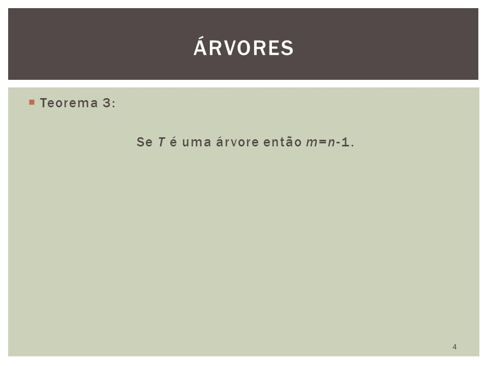  Lema: Seja T uma árvore com pelo menos três vértices.