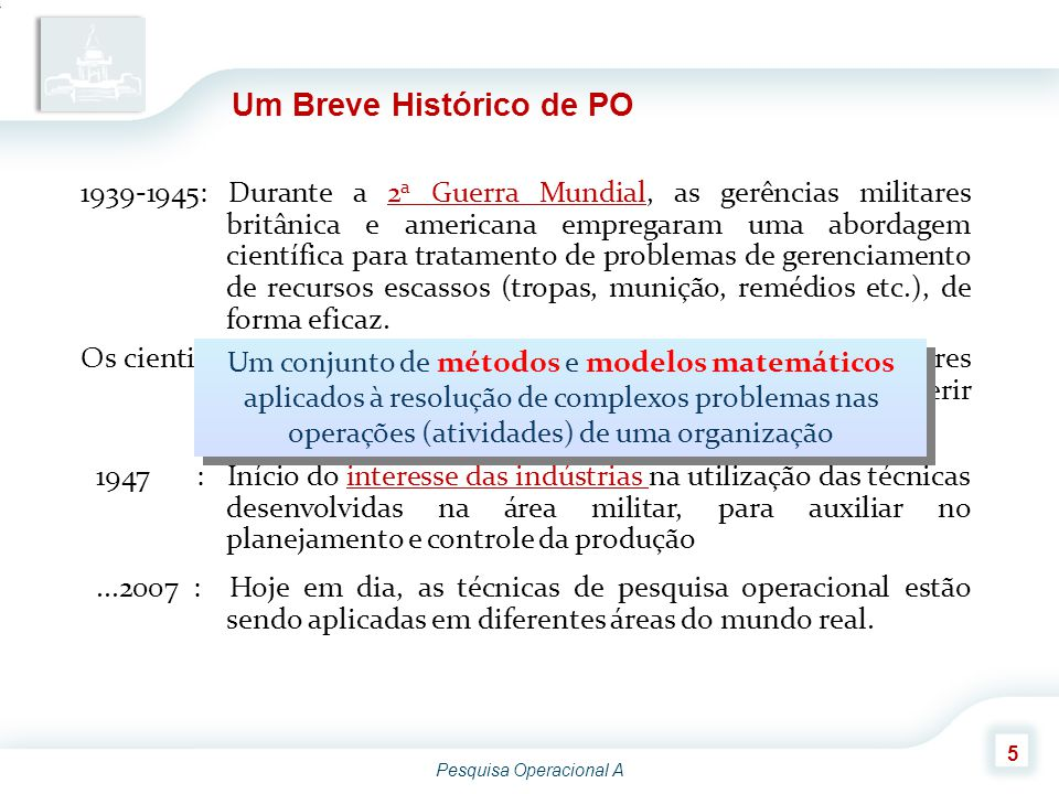 Pesquisa Operacional A 6 Os ramos da PO Quais são os ramos mais importantes desenvolvidos na PO.