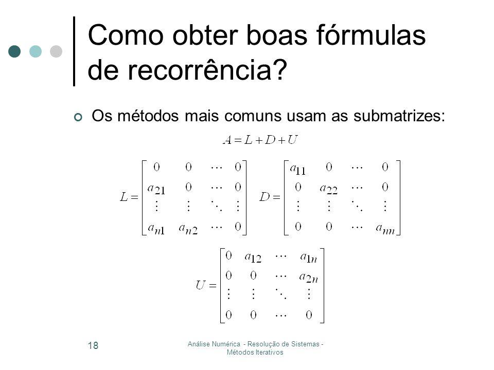 Análise Numérica - Resolução de Sistemas - Métodos Iterativos 18 Como obter boas fórmulas de recorrência.