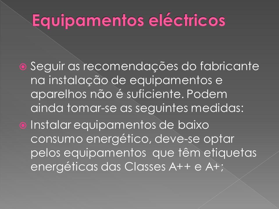  Seguir as recomendações do fabricante na instalação de equipamentos e aparelhos não é suficiente. Podem ainda tomar-se as seguintes medidas:  Insta