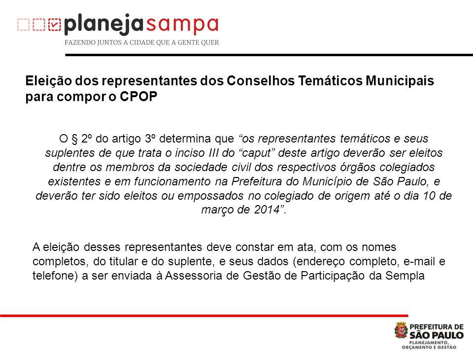 """Eleição dos representantes dos Conselhos Temáticos Municipais para compor o CPOP O § 2º do artigo 3º determina que """"os representantes temáticos e seus"""
