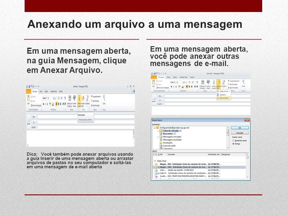 Anexando um arquivo a uma mensagem Em uma mensagem aberta, na guia Mensagem, clique em Anexar Arquivo. Em uma mensagem aberta, você pode anexar outras
