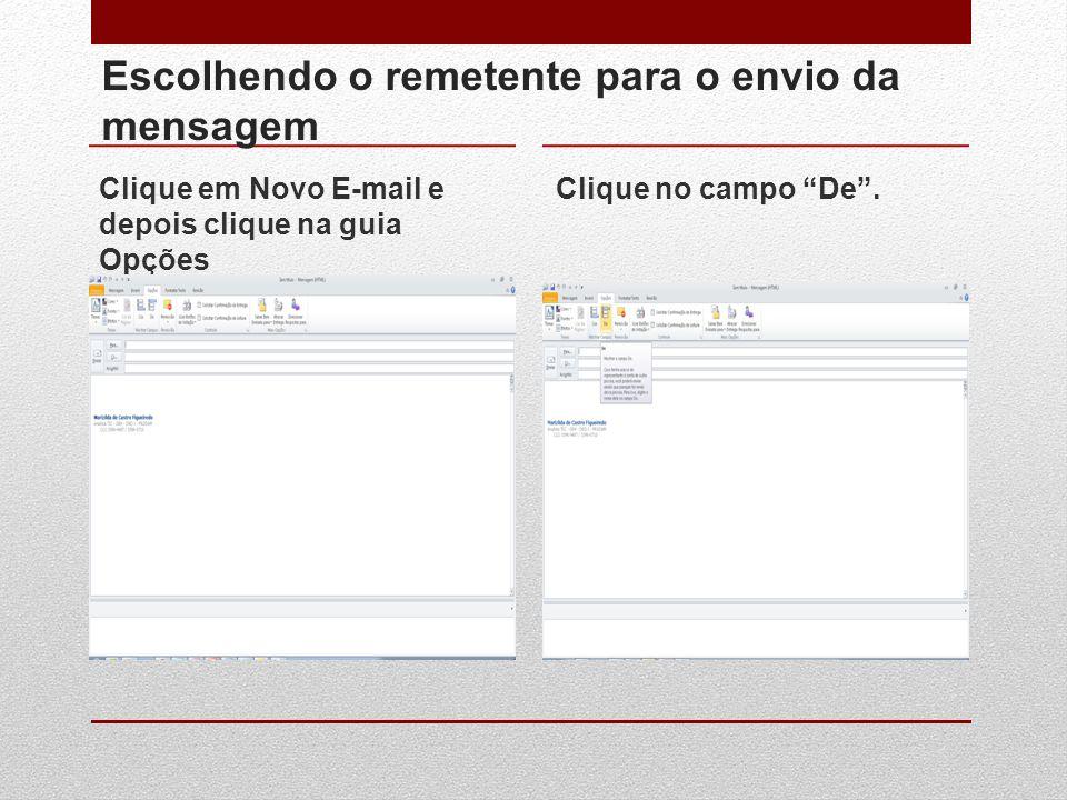 """Escolhendo o remetente para o envio da mensagem Clique em Novo E-mail e depois clique na guia Opções Clique no campo """"De""""."""