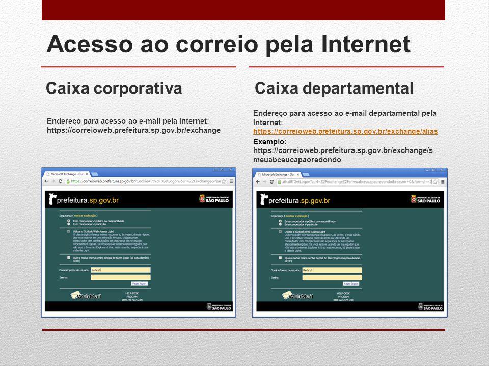 Acesso ao correio pela Internet Caixa corporativaCaixa departamental Endereço para acesso ao e-mail pela Internet: https://correioweb.prefeitura.sp.go