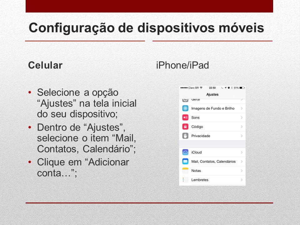 """Configuração de dispositivos móveis Celular Selecione a opção """"Ajustes"""" na tela inicial do seu dispositivo; Dentro de """"Ajustes"""", selecione o item """"Mai"""