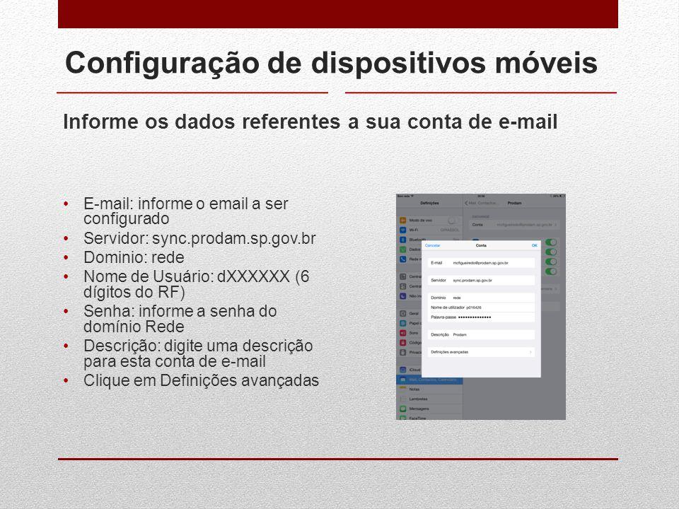 Configuração de dispositivos móveis Informe os dados referentes a sua conta de e-mail E-mail: informe o email a ser configurado Servidor: sync.prodam.