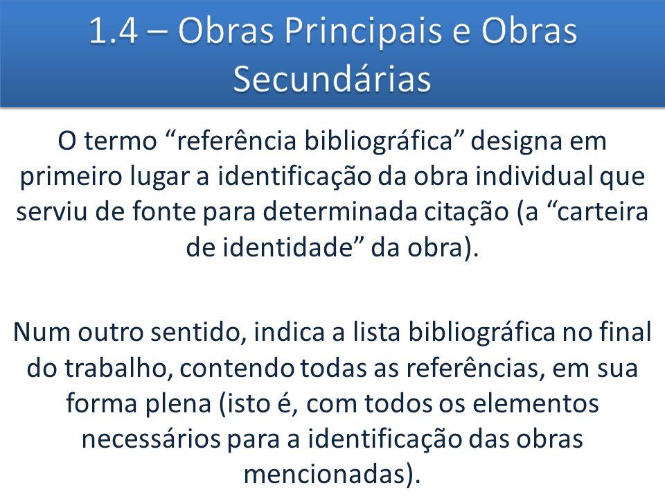 """O termo """"referência bibliográfica"""" designa em primeiro lugar a identificação da obra individual que serviu de fonte para determinada citação (a """"carte"""
