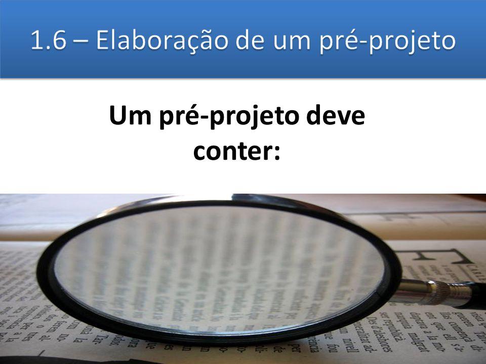 Um pré-projeto deve conter: