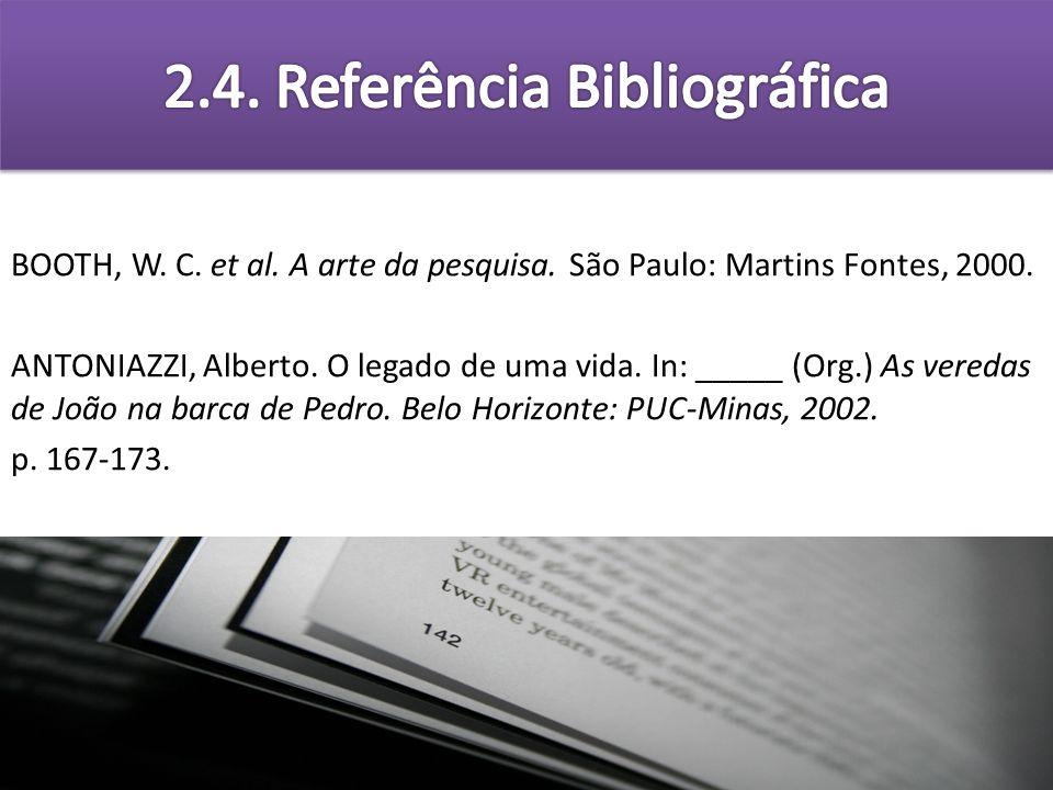 BOOTH, W. C. et al. A arte da pesquisa. São Paulo: Martins Fontes, 2000. ANTONIAZZI, Alberto. O legado de uma vida. In: _____ (Org.) As veredas de Joã