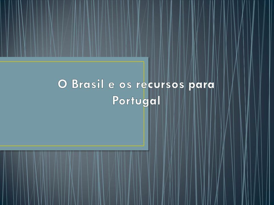 Atualmente o Brasil é uma colónia portuguesa independente, mas a partir do século XVII Portugal necessitava do Brasil porque era dele que vinham todos os recursos