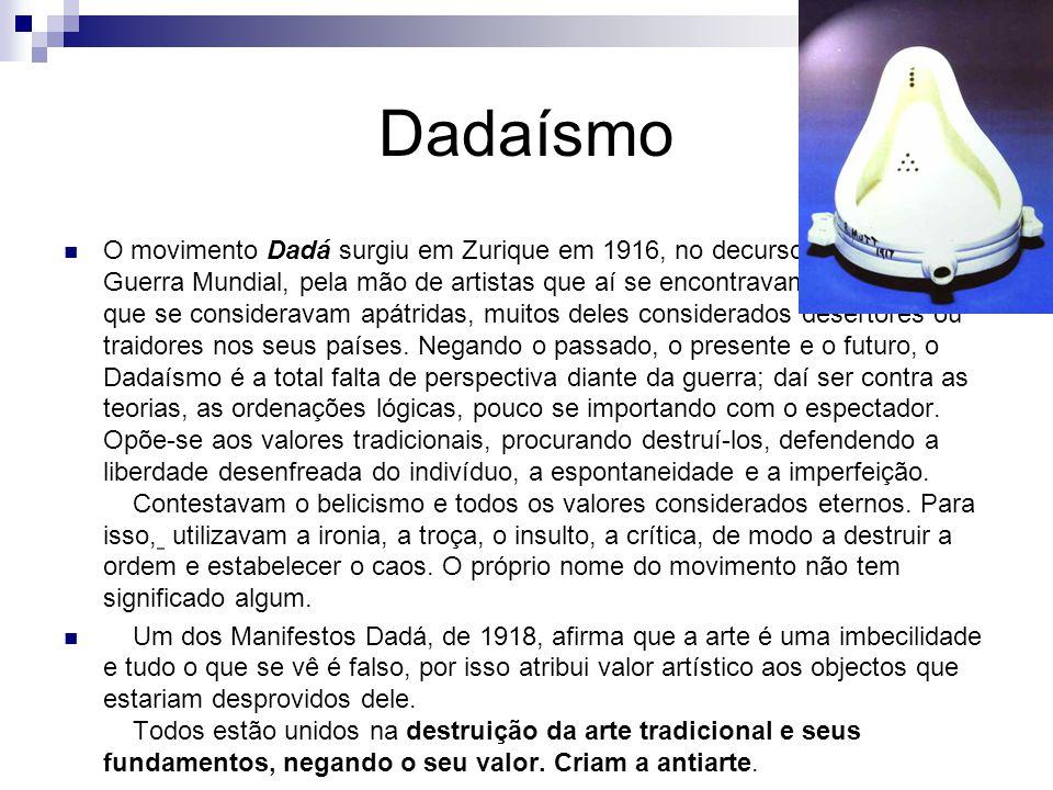 Dadaísmo O movimento Dadá surgiu em Zurique em 1916, no decurso da Primeira Guerra Mundial, pela mão de artistas que aí se encontravam refugiados e que se consideravam apátridas, muitos deles considerados desertores ou traidores nos seus países.