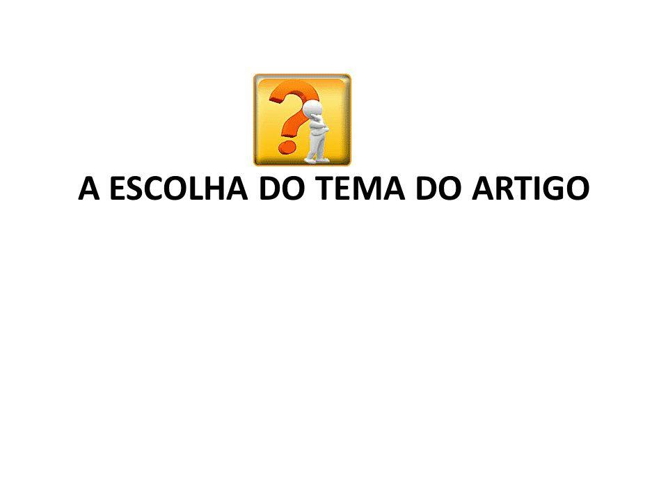 A ESCOLHA DO TEMA DO ARTIGO
