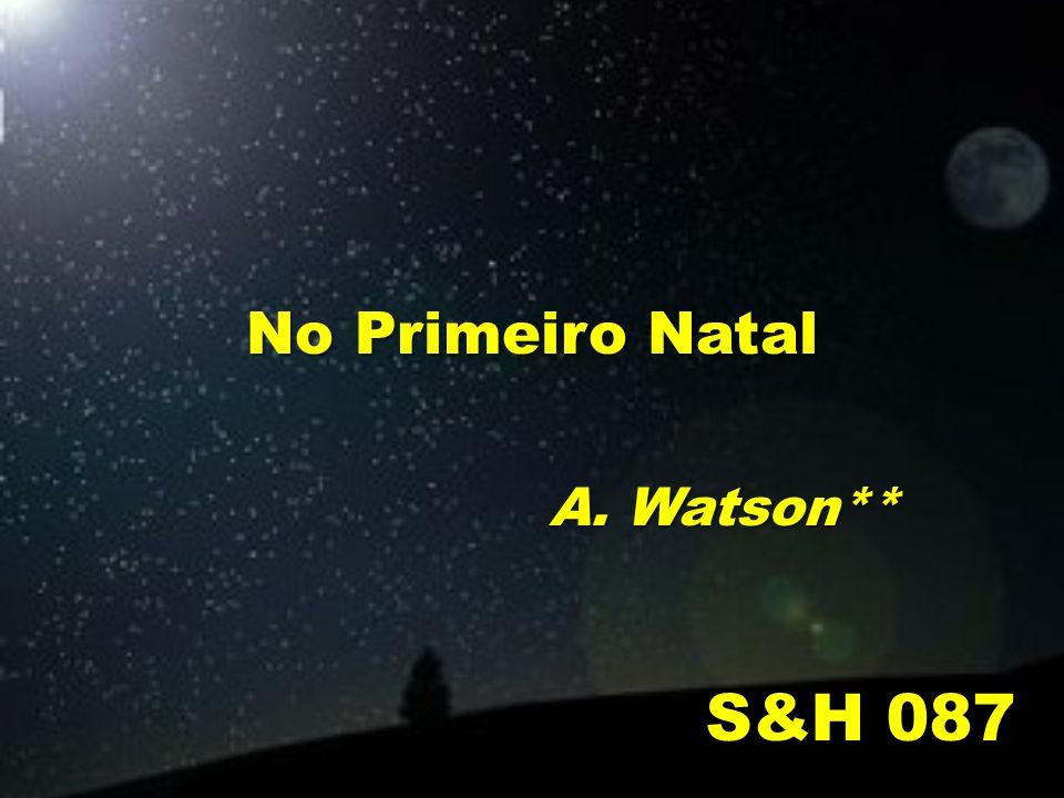 No Primeiro Natal S&H 087 A. Watson**