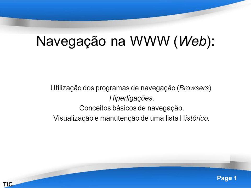 Powerpoint Templates Page 1 Navegação na WWW (Web): Utilização dos programas de navegação (Browsers). Hiperligações. Conceitos básicos de navegação. V