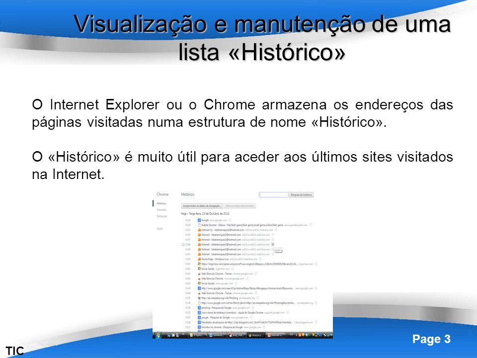 Powerpoint Templates Page 3 Visualização e manutenção de uma lista «Histórico» TIC O Internet Explorer ou o Chrome armazena os endereços das páginas v