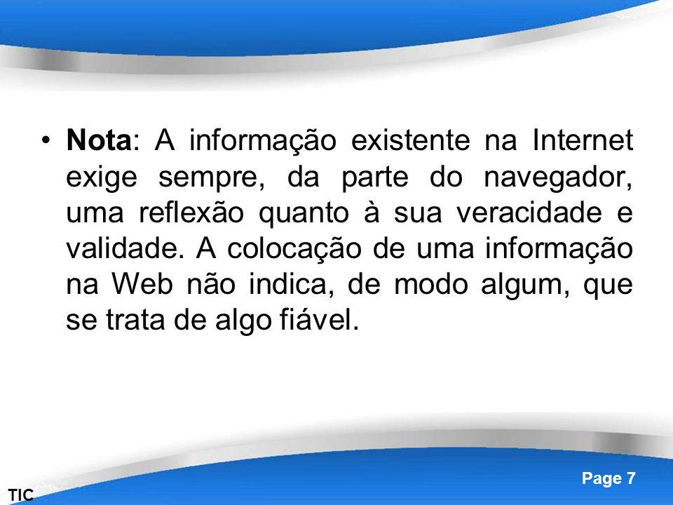 Powerpoint Templates Page 7 Nota: A informação existente na Internet exige sempre, da parte do navegador, uma reflexão quanto à sua veracidade e valid