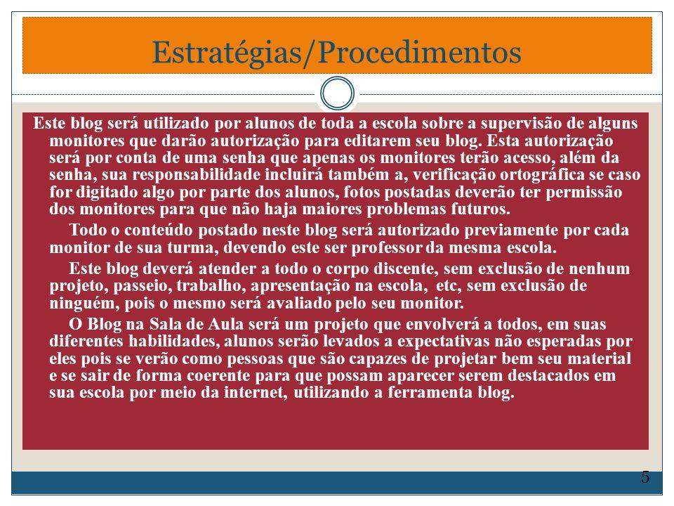 Este blog será utilizado por alunos de toda a escola sobre a supervisão de alguns monitores que darão autorização para editarem seu blog. Esta autoriz