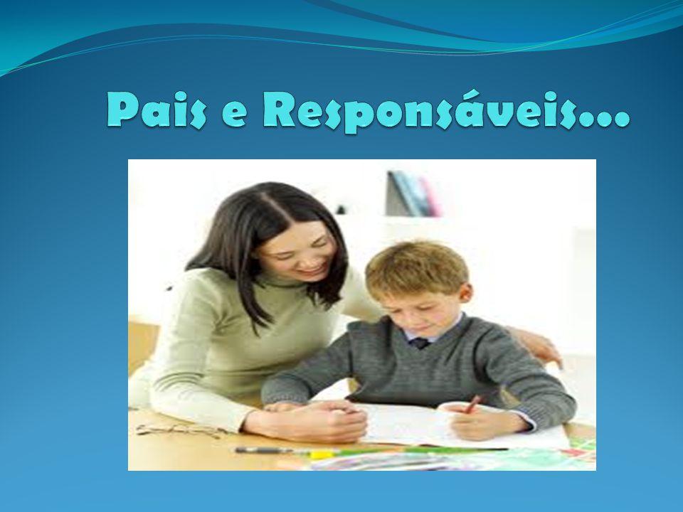 Os pais devem estar envolvidos com a vida escolar dos filhos desde o começo.