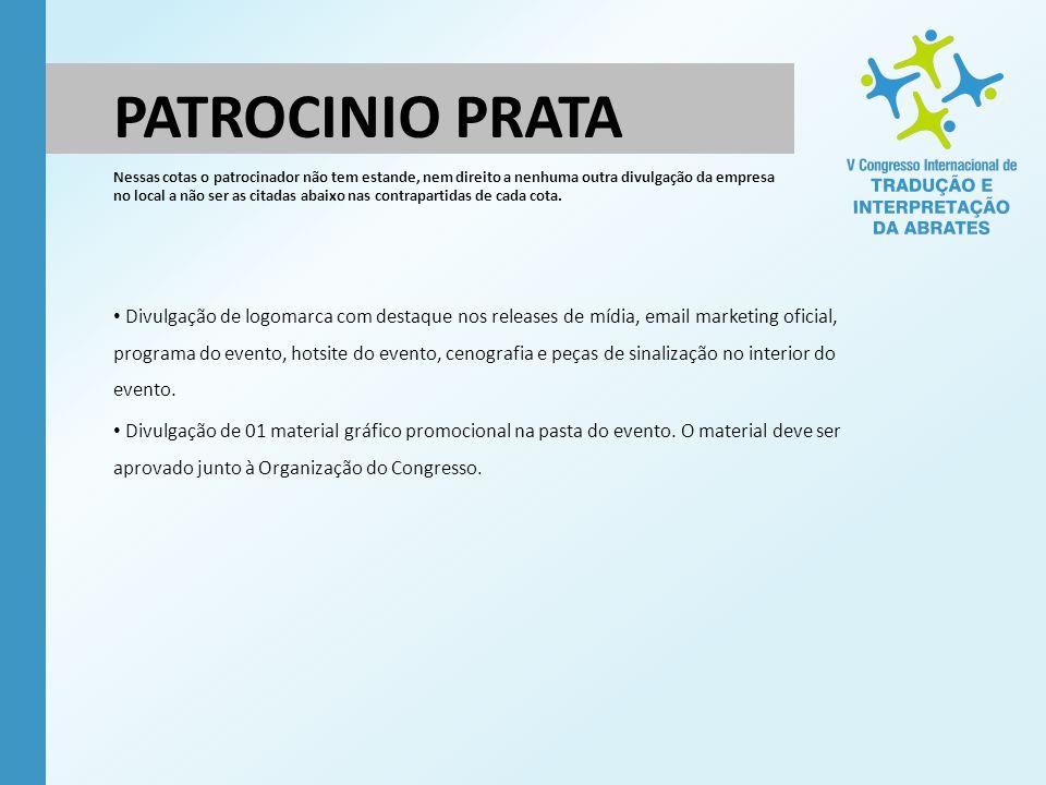 PATROCINIO PRATA Divulgação de logomarca com destaque nos releases de mídia, email marketing oficial, programa do evento, hotsite do evento, cenografi
