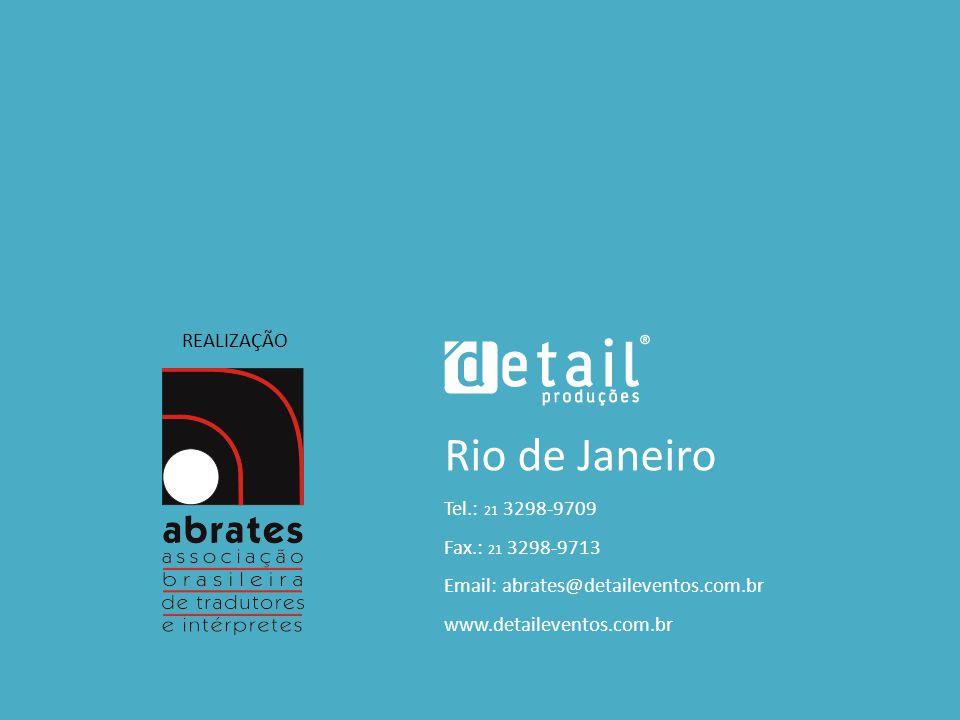 Rio de Janeiro Tel.: 21 3298-9709 Fax.: 21 3298-9713 Email: abrates@detaileventos.com.br www.detaileventos.com.br REALIZAÇÃO