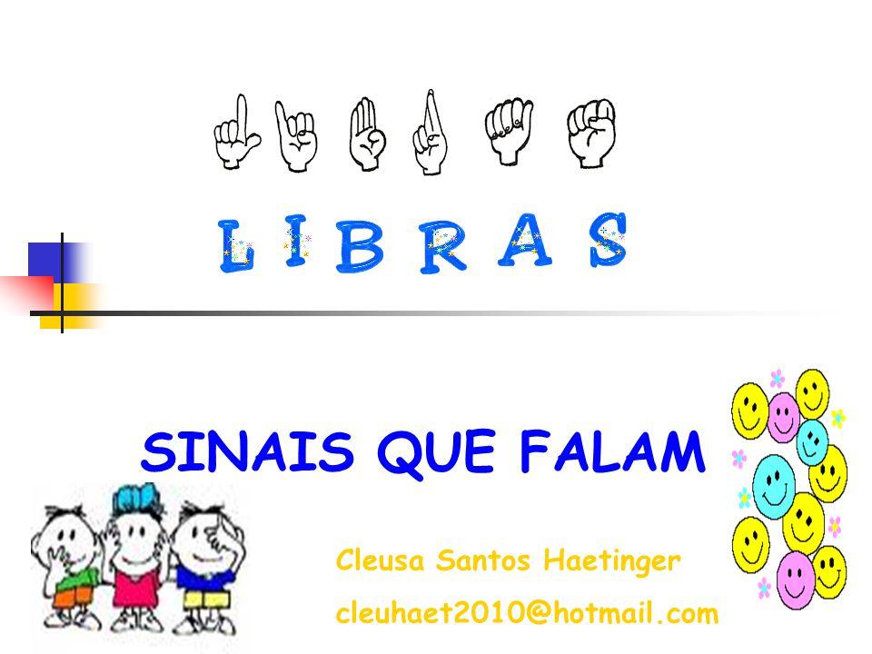 SINAIS QUE FALAM Cleusa Santos Haetinger cleuhaet2010@hotmail.com