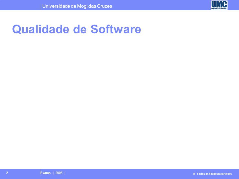 Universidade de Mogi das Cruzes © Todos os direitos reservados Exatas | 2005 | 2 Qualidade de Software