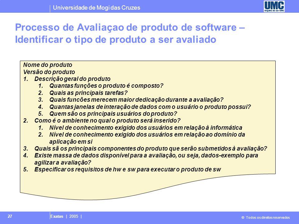 Universidade de Mogi das Cruzes © Todos os direitos reservados Exatas | 2005 | 27 Processo de Avaliaçao de produto de software – Identificar o tipo de