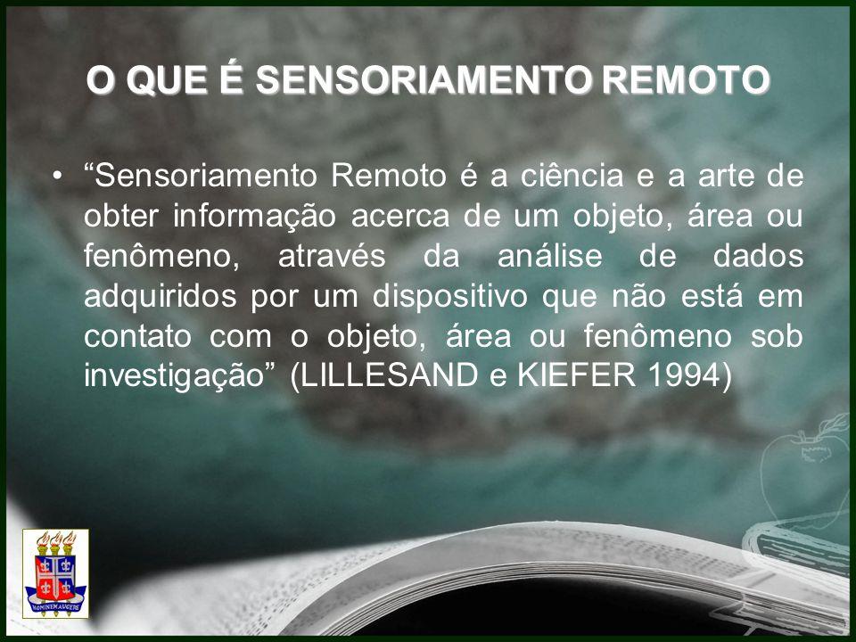"""""""Sensoriamento Remoto é a ciência e a arte de obter informação acerca de um objeto, área ou fenômeno, através da análise de dados adquiridos por um di"""