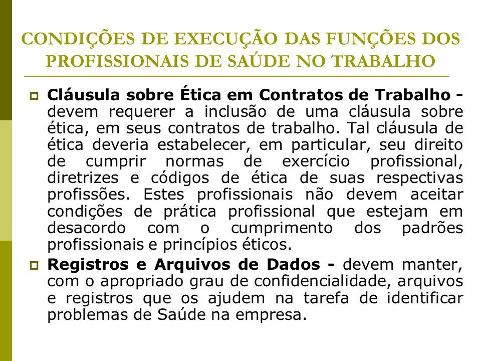 CONDIÇÕES DE EXECUÇÃO DAS FUNÇÕES DOS PROFISSIONAIS DE SAÚDE NO TRABALHO  Cláusula sobre Ética em Contratos de Trabalho - devem requerer a inclusão d