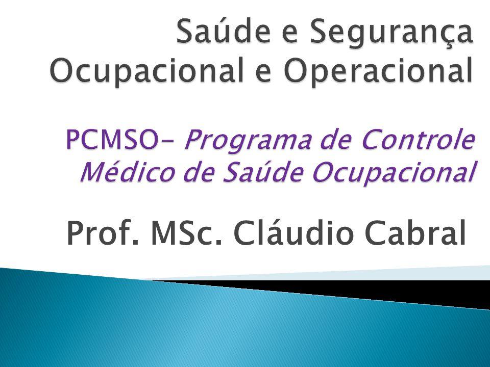  Tem como objetivo a promoção e preservação da saúde do conjunto dos trabalhadores.