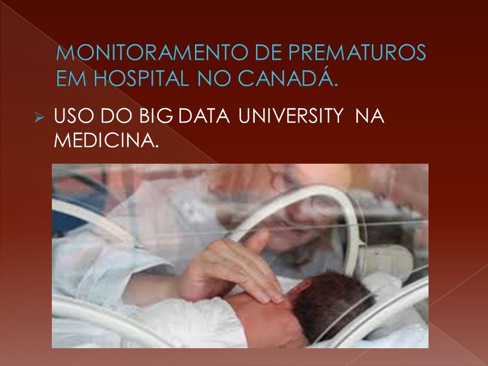  USO DO BIG DATA UNIVERSITY NA MEDICINA.