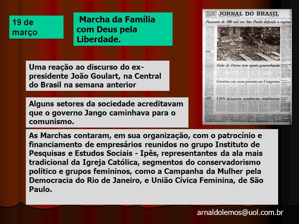 arnaldolemos@uol.com.br 19 de março Marcha da Família com Deus pela Liberdade.