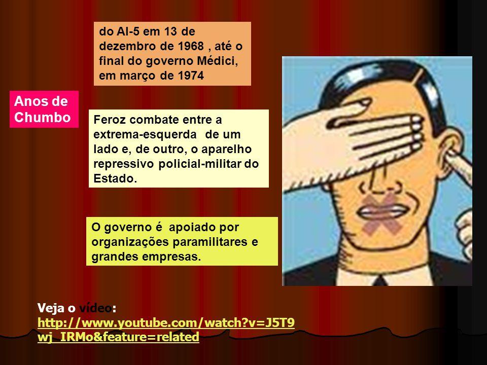 Anos de Chumbo do AI-5 em 13 de dezembro de 1968, até o final do governo Médici, em março de 1974 Feroz combate entre a extrema-esquerda de um lado e,