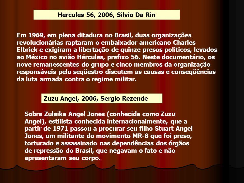 Hercules 56, 2006, Silvio Da Rin Em 1969, em plena ditadura no Brasil, duas organizações revolucionárias raptaram o embaixador americano Charles Elbri