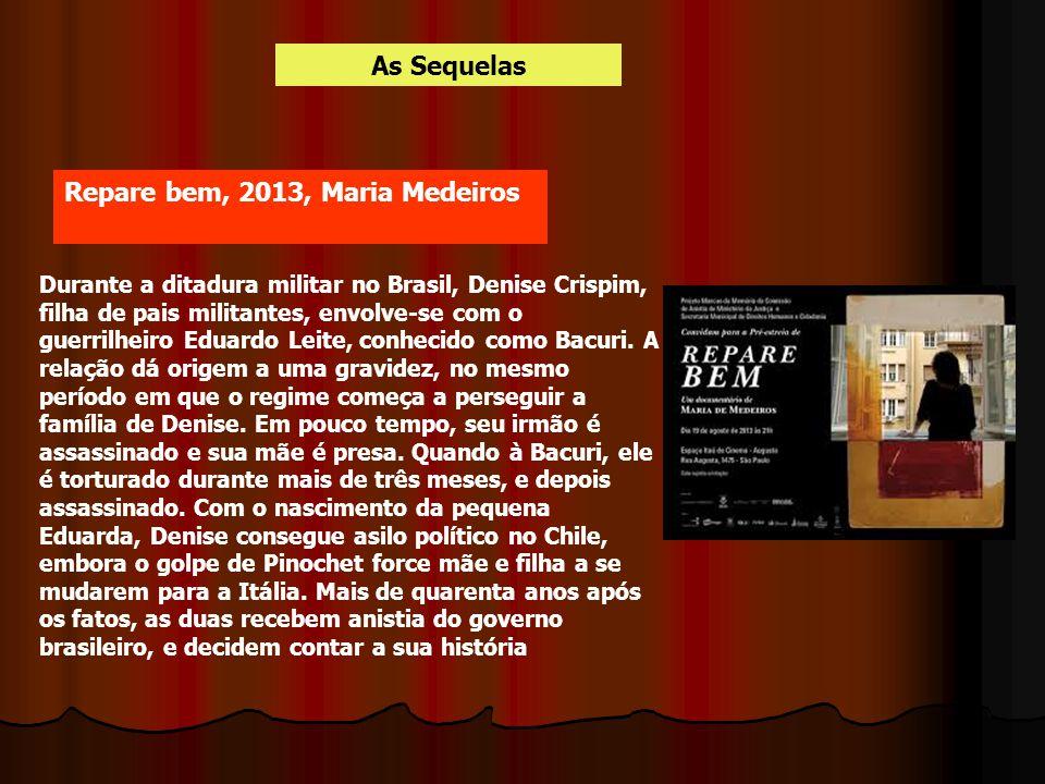 As Sequelas Durante a ditadura militar no Brasil, Denise Crispim, filha de pais militantes, envolve-se com o guerrilheiro Eduardo Leite, conhecido com